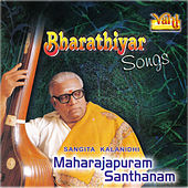 Play & Download Bharathiyar Songs - Maharajapuram Santhanam by Maharajapuram Santhanam | Napster