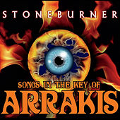 Play & Download Stoneburner-Songs in the Key of Arrakis by Stoneburner | Napster