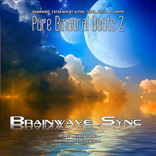 Pure Binaural Beats 2 - Alpha, Theta, Gamma and Delta Brainwave Entrainment - Music for Meditation by Brainwave-Sync