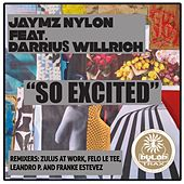 Play & Download So Excited (feat. Darrius Willrich) by Jaymz Nylon | Napster