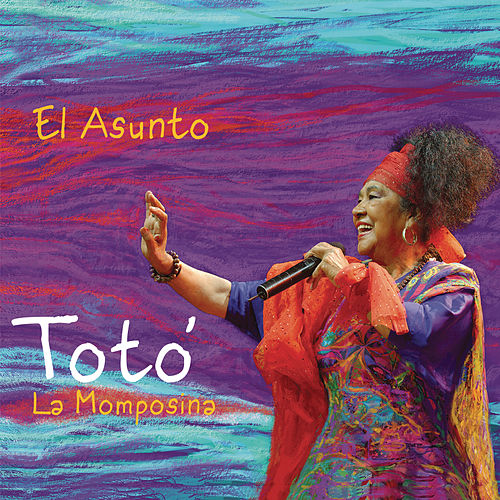 Play & Download El Asunto by Toto La Momposina | Napster