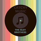 Catchy Music von The Isley Brothers