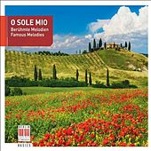 O sole mio (Famous Melodies) by Various Artists