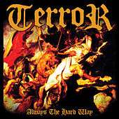 Play & Download Always the Hard Way by Terror | Napster