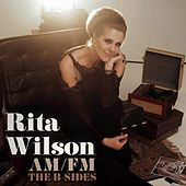 Am / Fm: The B-Sides by Rita Wilson