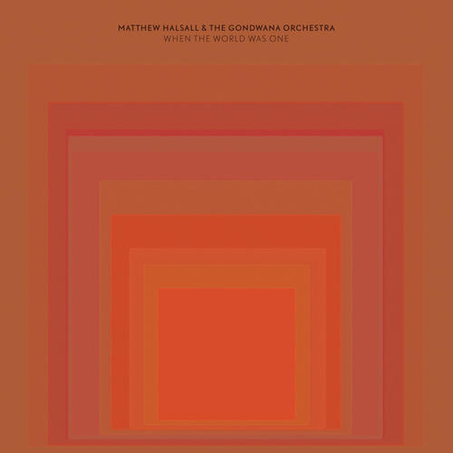 When the World Was One by Matthew Halsall