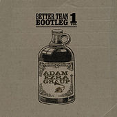 Better Than Bootleg Vol. 1 by Adam Ezra