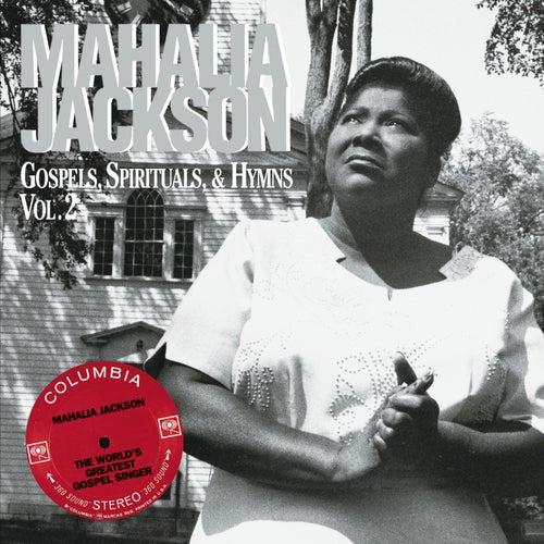 Gospels, Spirituals, and Hymns, Vol. 2 by Mahalia Jackson