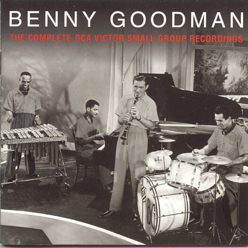 The Complete RCA Victor Small Group Recordings by Benny Goodman
