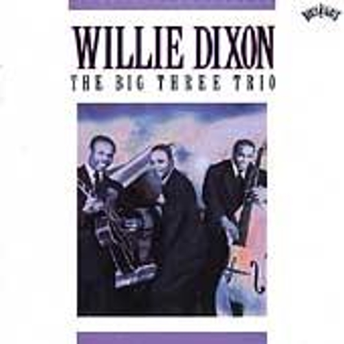 Play & Download The Big Three Trio by Willie Dixon | Napster