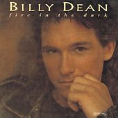 Play & Download Fire in the Dark by Billy Dean | Napster