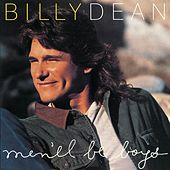 Men'll Be Boys by Billy Dean