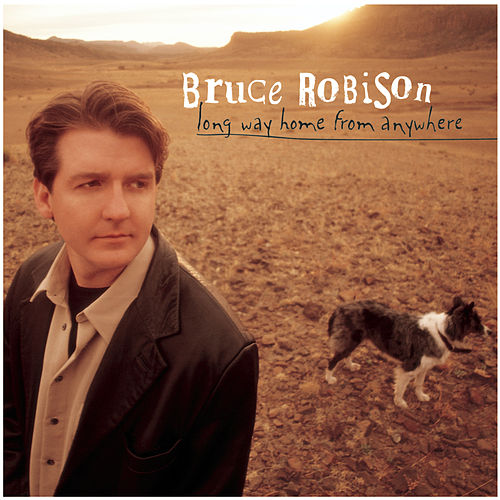 Long Way Home From Anywhere by Bruce Robison