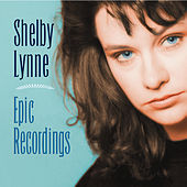 Epic Recordings by Shelby Lynne