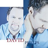 David Phelps by David Phelps