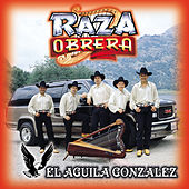 Play & Download Aguila Gonzalez by Raza Obrera | Napster