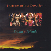 Play & Download Instruments Of Devotion by Emam and Friends | Napster