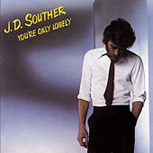You're Only Lonely by J.D. Souther