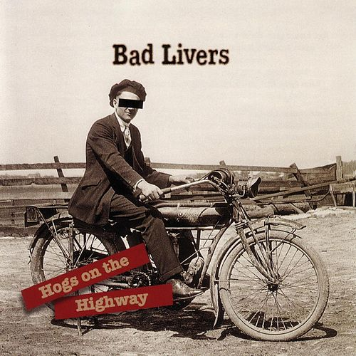 Play & Download Hogs On The Highway by Bad Livers | Napster