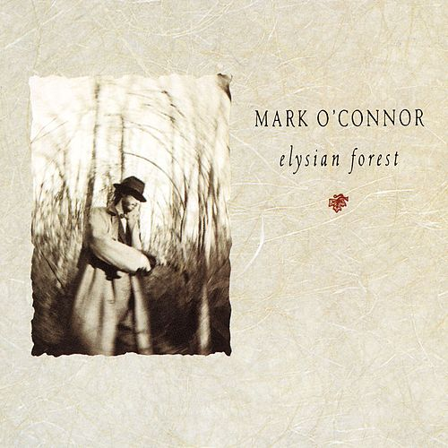 Play & Download Elysian Forest by Mark O'Connor | Napster