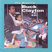 The Essential Buck Clayton by Buck Clayton