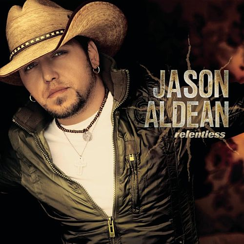 Play & Download Relentless by Jason Aldean | Napster