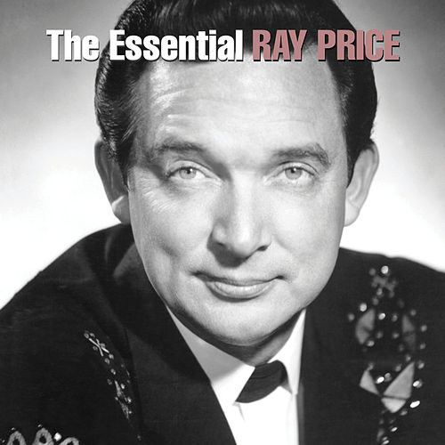 Play & Download The Essential Ray Price by Ray Price | Napster