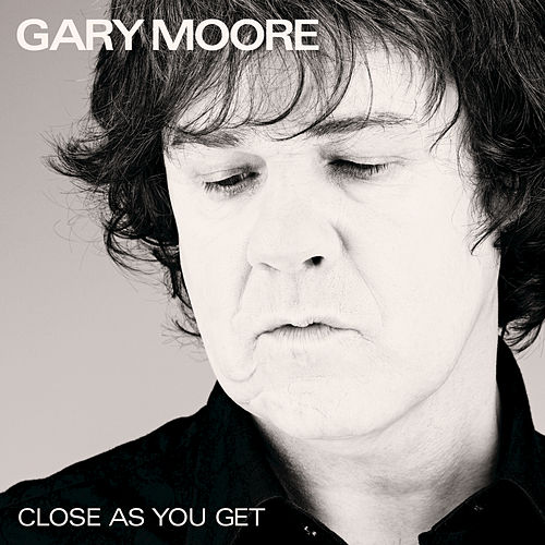 Play & Download Close As You Get by Gary Moore | Napster