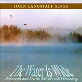 The Water Is Wide: American... by John Langstaff