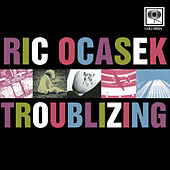 Play & Download Troublizing by Ric Ocasek | Napster