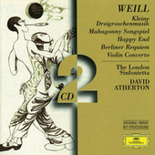 Play & Download Weill: Kleine Dreigroschenmusik; Mahagonny Songspiel; Happy End; Berliner Requiem; Violin Concerto by Various Artists | Napster