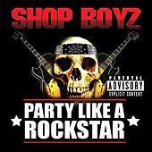 Play & Download Party Like A Rockstar by Shop Boyz | Napster