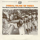 Tribal Music Of India: The Muria And Maria Gonds Of Madhya Pradesh by Various Artists