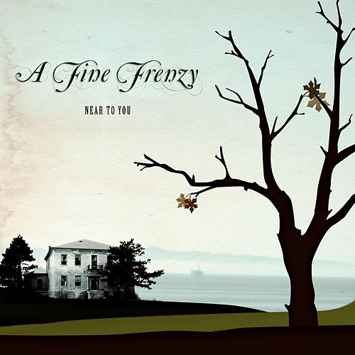 Near To You (Demo) by A Fine Frenzy