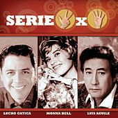 Play & Download Serie 3x4 (Lucho Gatica, Monna Bell, Luis Aguile) by Various Artists | Napster