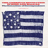 Play & Download The American Revolution in Song and Ballad by The Committee of Correspondence | Napster