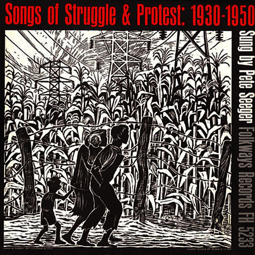 Play & Download Songs of Struggle and Protest, 1930-50 by Pete Seeger | Napster