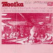 Nootka Indian Music of the Pacific North West Coast by Various Artists