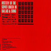 History of the Soviet Union in Ballad and Song, Vol. 1: Songs of the Revolution and the Civil War by Unspecified