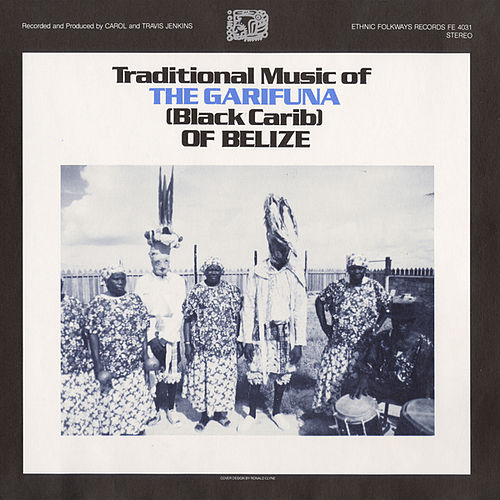 Play & Download Traditional Music of the Garifuna of Belize by Various Artists | Napster