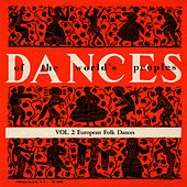 The Dances of the World's Peoples, Vol. 2: European Folk Dances by Unspecified