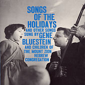 Play & Download Songs of the Holidays and Other Songs by Gene Bluestein | Napster