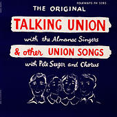 Play & Download Talking Union and Other Union Songs by Almanac Singers | Napster