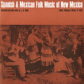 Play & Download Spanish and Mexican Folk Music of New Mexico by Various Artists | Napster