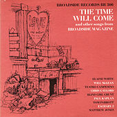 Broadside Ballads, Vol. 4: The Time Will Come and Other Songs from Broadside Magazine by Various Artists