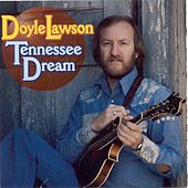 Play & Download Tennessee Dream by Doyle Lawson | Napster