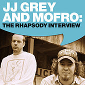 JJ Grey and Mofro: The Rhapsody Interview by JJ Grey & Mofro