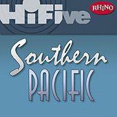 Play & Download Rhino Hi-Five: Southern Pacific by Southern Pacific | Napster