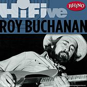 Play & Download Rhino Hi-Five: Roy Buchanan by Roy Buchanan | Napster