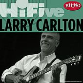Play & Download Rhino Hi-Five: Larry Carlton by Larry Carlton | Napster